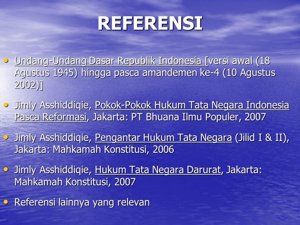 REFERENSI Undang-Undang Dasar Republik Indonesia [versi awal (18 Agustus 1945) hingga pasca amandemen ke-4 (10 Agustus 2002)]